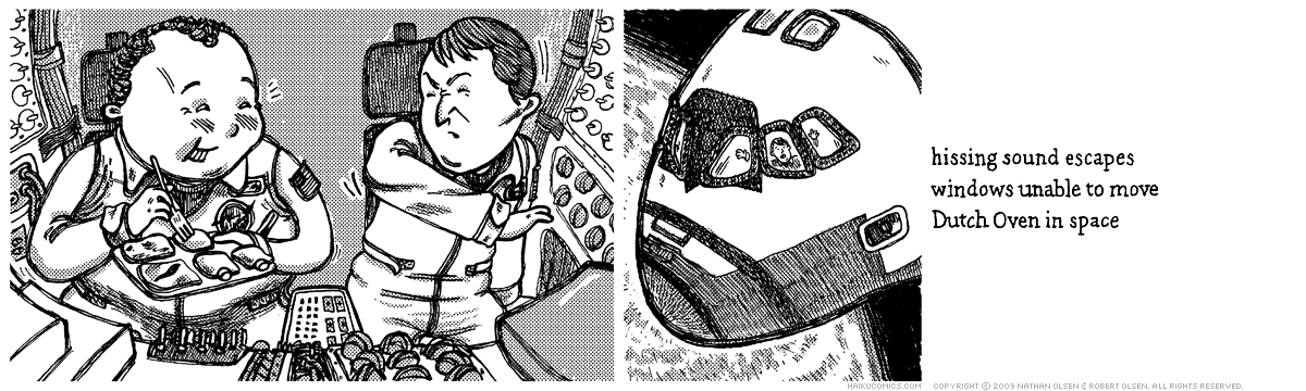 A webcomic about gassy astronauts. Haiku: hissing sound escapes, windows unable to move, Dutch Oven in space.