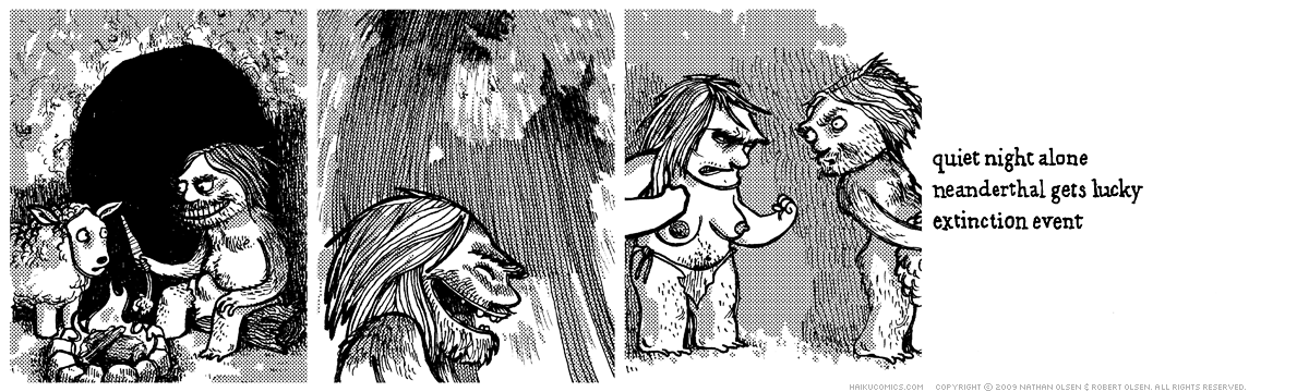 A webcomic about a lonely caveman. Haiku: quiet night alone, neanderthal gets lucky, extinction event.