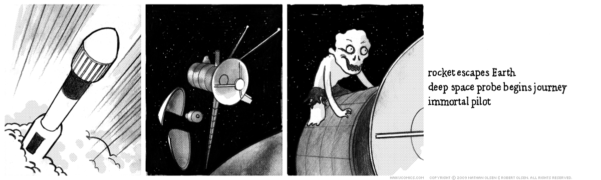 A webcomic about an interstellar zombie. Haiku: rocket escapes Earth, deep space probe begins journey, immortal pilot.