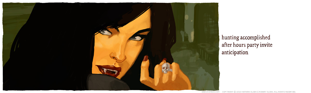 A webcomic about an after hours vampire party. Haiku: hunting accomplished, after hours party invite, anticipation.